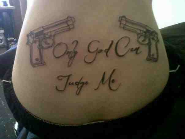 only_god_can_judge_me_with_guns_by_mickeydtattooist-d5e7vdx